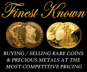 Finest Known: Buying / selling rare coins, precious metals at the most competitive pricing